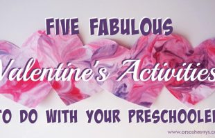 Valentine Activities for Preschoolers – 5 Fabulous Ideas! (she: Jessie)