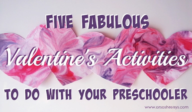 Valentine Activities for Preschoolers - Five Fabulous Ideas!