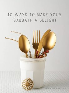 10 Ways to Make the Sabbath a Delight vertical copy