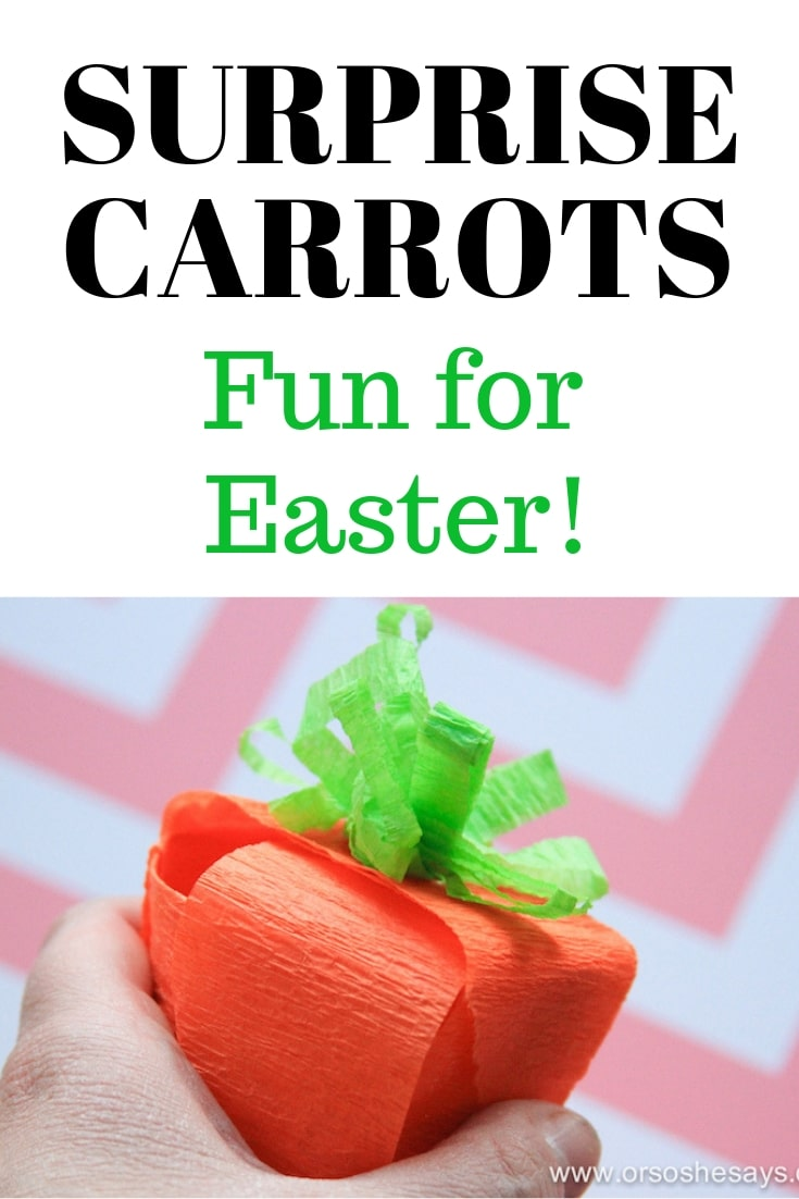 Surprise Carrots - Fill with Treats for Easter! www.orsoshesays.com #Easter #crafts