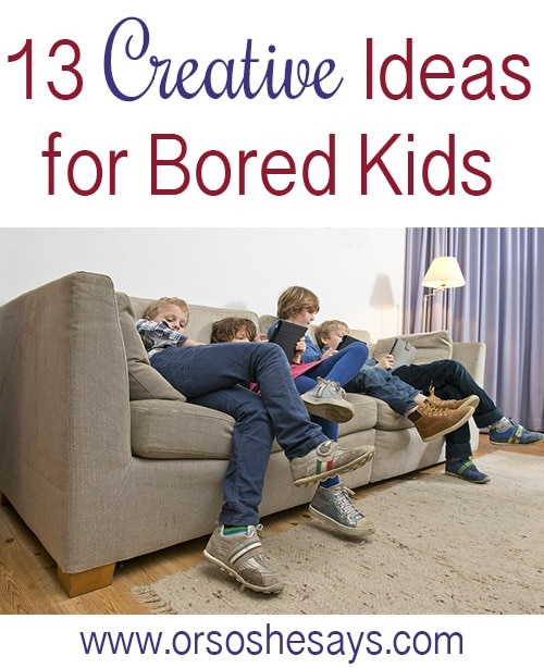 I love these!! Creative Ideas for Bored Kids www.orsoshesays.com