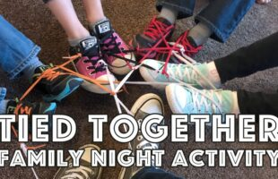 Tied Together Familiy Night Lesson and Activity