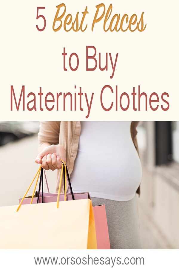 Best Places to Buy Maternity Clothes ~ from a mom of almost 7! www.orsoshesays.com