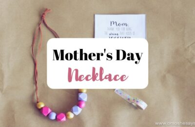 Mother's Day Necklace and Printable on www.orsoshesays.com