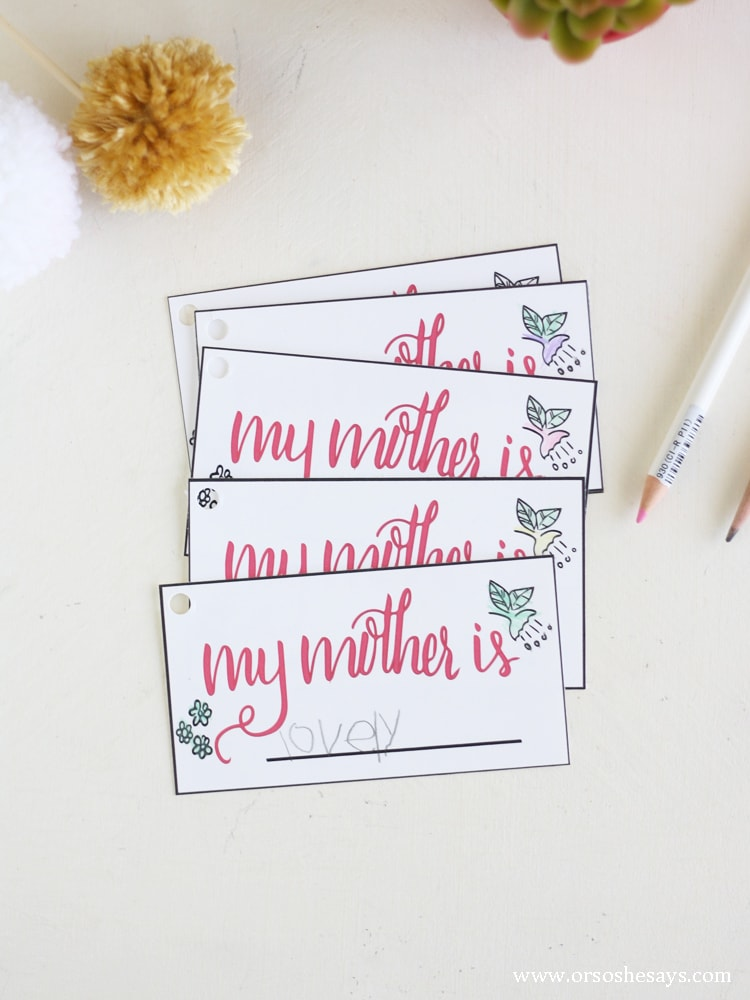 "Free printable ""my mother is..."" cards to put together a fun gift for mom on Mother's Day."