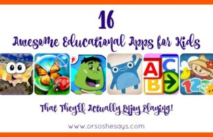 16 Awesome Educational Apps for Kids ~ That They'll Actually Enjoy Playing! (she: Mariah)