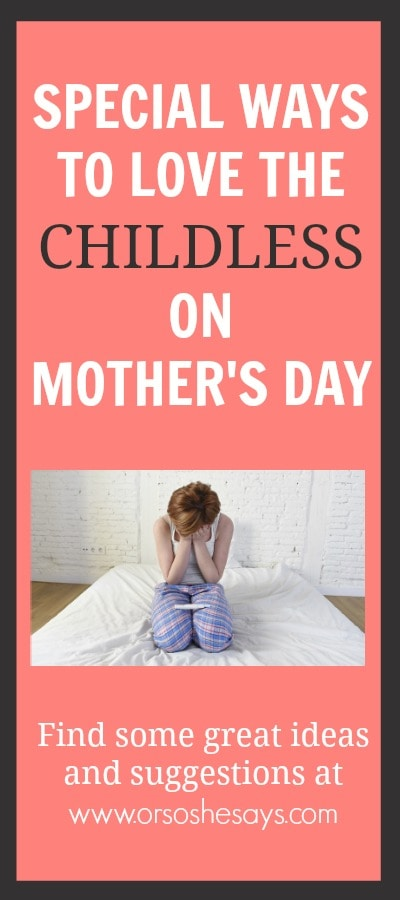Ways to Love the Childless on Mother's Day - Find ideas for extending love to those without children this Mother's Day.
