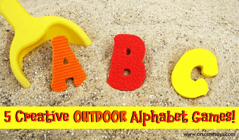 5 Creative Outdoor Games – Featuring the ABCs (she Jessie)