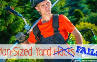 Man-Sized Yard Hacks... er, fails. www.orsoshesays.com