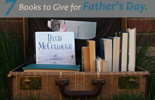 7 Books to Give for Father's Day - and ideas for what to pair with them!