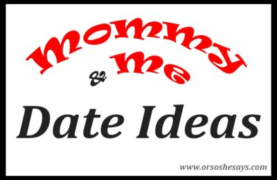 10 Mommy and Me Date Ideas for you and your toddler to enjoy this summer!