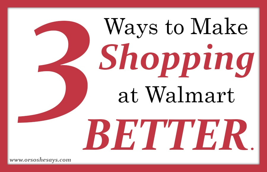 3 Ways to Make Shopping at Walmart BETTER!