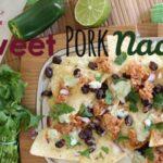 Sweet Pork Nachos – A Fun Twist on a Favorite! (she: Leesh & Lu)