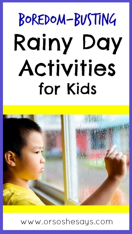 """We've got some rainy day activities for the kids to enjoy so you don't have to hear that dreaded phrase, """"I'M BORED!"""" this spring! See the list at www.orsoshesays.com"""