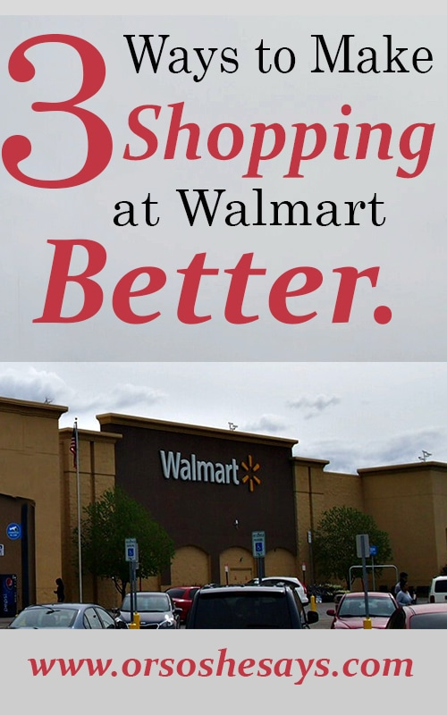 3 Ways to Make Shopping at Walmart BETTER! Find the list at www.orsoshesays.com