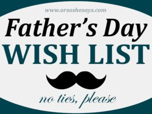 Father's Day Wish List – No Frills or Fuss! (he: Dan)