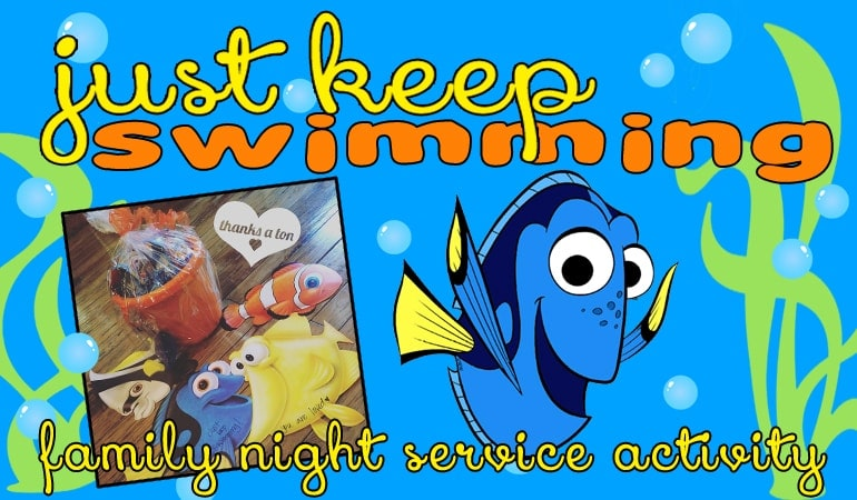 Just Keep Swimming - A Family Service Activity inspired by everyone's favorite fish! See the lesson and activity ideas on www.orsoshesays.com