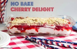 No Bake Cherry Delight – Beat the Heat with this Dessert (she: Kathy)