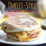 Omelet-Style Breakfast Sandwiches (she: Leesh & Lu)