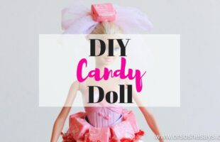 Hi there! Sierra here and I'm back with a fun DIY for you today! I'm sharing how to make a candy doll! It's a unique and fun gift idea and it was a huge hit with my nieces for their birthdays (Auntie for the win!). www.orsoshesays.com #candydoll #barbie #DIY