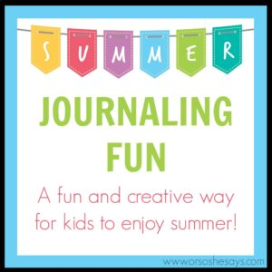 Summer Journal Fun – A Creative Way to Beat Boredom! (she: Veronica)