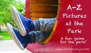 Park Games ~ A-Z Pictures at the Park (she: Rachel)