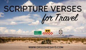 Scripture Verses for Travel – Free Printable for Studying (she: Rachel)