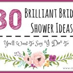 "30 Brilliant Bridal Shower Ideas You'll Want To Say ""I Do"" To (she: Mariah)"