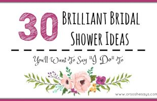 """30 Brilliant Bridal Shower Ideas You'll Want To Say """"I Do"""" To (she: Mariah)"""