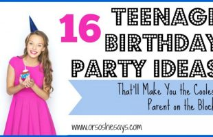 16 Teenage Birthday Party Ideas That'll Make You the Coolest Parent on the Block! (she: Mariah)