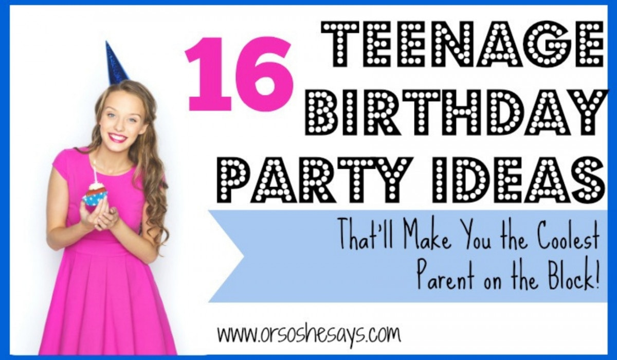 bd51076033 16 Teenage Birthday Party Ideas That'll Make You the Coolest Parent on the  Block! (she: Mariah)