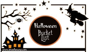 Halloween Bucket List – Great Ideas for the Month of October! (she: Sierra)