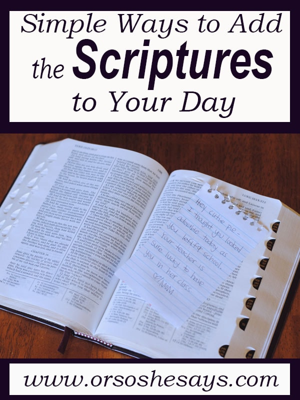 Simple Ways to Add the Scriptures to Your Day - Amidst the hustle and bustle of work, school, family and church obligations, it can be easy to let things slide. Adelle has some simple ways we can add the Scriptures into each day.