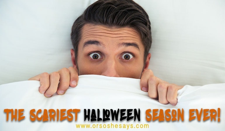 Top 7 Reasons Why This is the Scariest Halloween Season Ever (he: Dan)