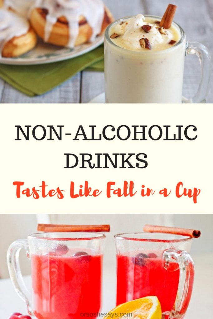 There are so many delicious flavors that come in Autumn, and these non alcoholic drinks let you taste so many of them! Check out the round up today! Mariah's got a list of 18 non alcoholic drinks that taste just like Autumn in a cup. www.orsoshesays.com #drinkrecipes #nonalcoholicdrinks #drinks