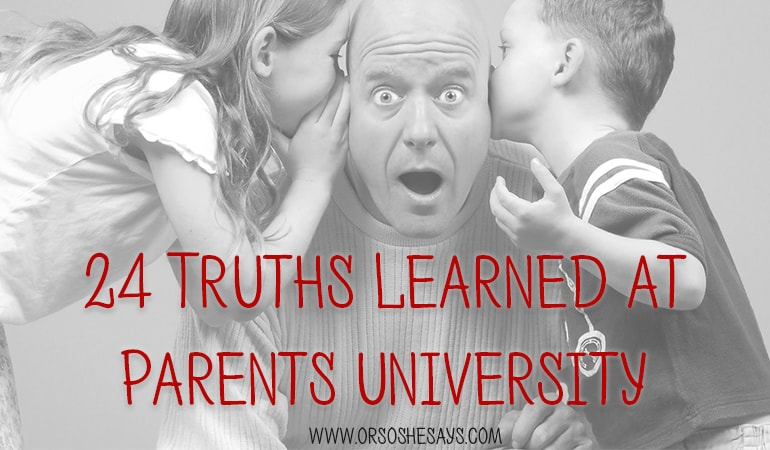 24 Truths Learned at Parents University