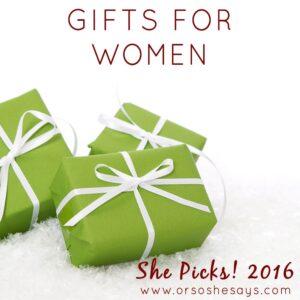 Gifts for Women ~ She Picks! 2016 Gift Guide