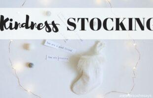 Kindness Christmas Stockings- Or So She Says - www.orsoshesays.com #kindness #christmas #christmasstocking #stocking