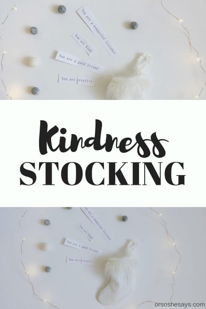 Kindness Christmas Stockings- Or So She Says - www.orsoshesays.com #kindness #christmas #christmasstocking #stocking