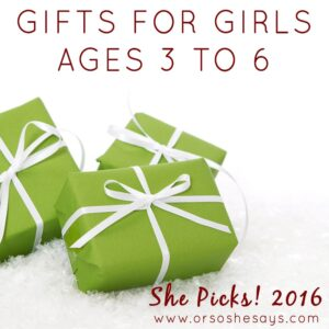 Gifts for Girls, Ages 3 to 6 ~ She Picks! 2016 Gift Guide
