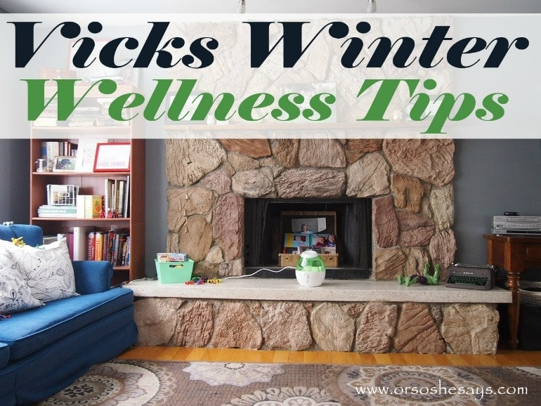Get some winter wellness tips with the help of Vicks in today's post! See the details on www.orsoshesays.com.