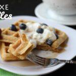 Deluxe Waffles – Just a Few Ingredients, But Big on Taste! (she: Leesh & Lu)