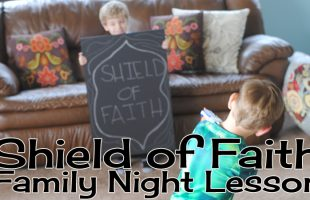 Shield of Faith – Put on the Armor of God Family Night Lesson (she: Adelle)
