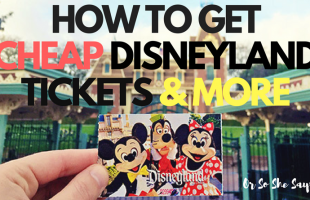 How to Get Cheap Disneyland Tickets and More (she: Kimberly)
