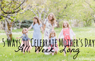 5 Ways to Celebrate Mother's Day All Week Long (she: Elise)