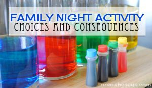 For this Family Night idea, Adelle created a color experiment activity to teach everyone about choices, and the consequences that follow. Get the lesson at www.orsoshesays.com.