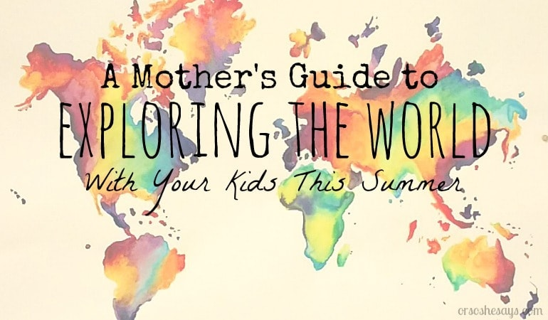 Travel the world this summer with the family in the comfort of your own home town! Elise shares how in today's post on the blog. www.orsoshesays.com