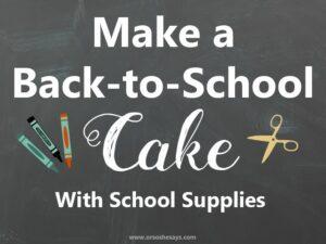 School Supplies Cake – A Fun Way to Give Supplies to Teachers! (she: Liv)