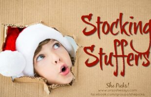 Stocking Stuffers ~ She Picks! 2017 Gift Guide
