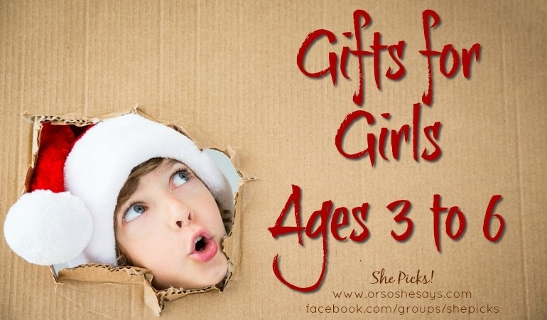 Gifts for Girls, ages 3 to 6 #shepicks